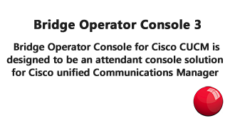 Bridge Operator Console for Cisco CUCM is designed to be an attendant console solution for Cisco Unified Communications Manager.